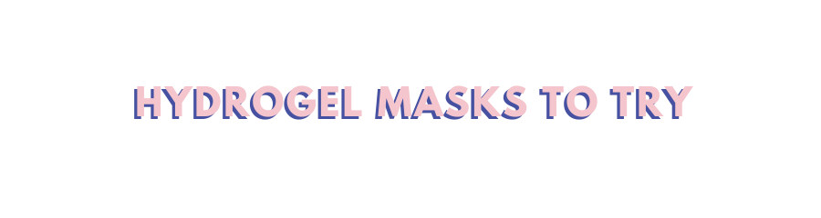 Chapter 36: A Guide to Hydrogel Masks – THE YESSTYLIST - Asian Fashion Blog