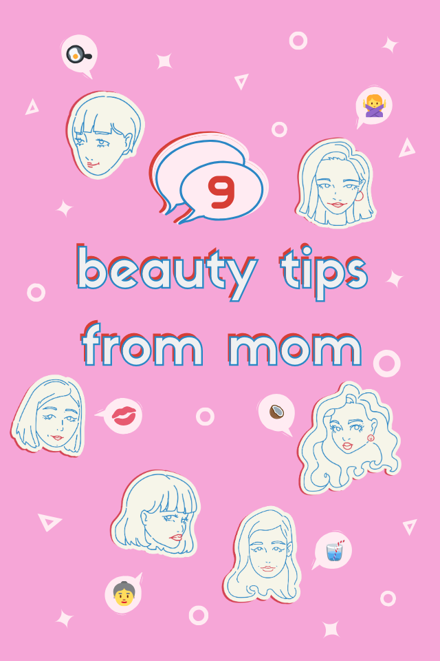 9 Beauty Tips from Mom